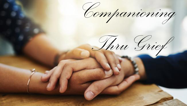 Companioning Thru Grief